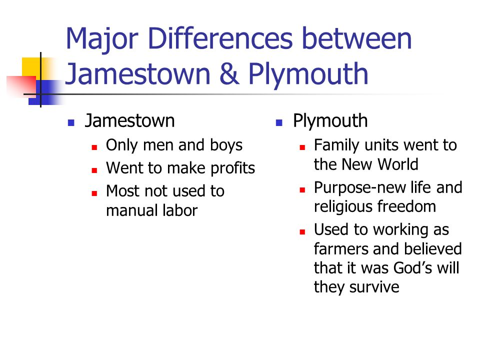 jamestown colony vs plymouth colony Comparison chart jamestown plymouth location in what is now virginia along the james river in what is now massachusetts along the bay characteristics.