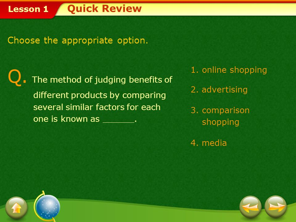 Q. The method of judging benefits of