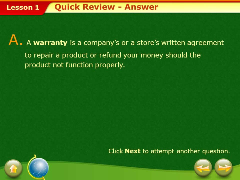 A. A warranty is a company's or a store's written agreement