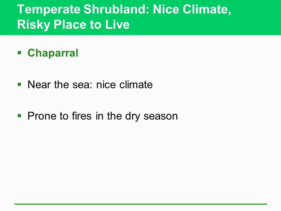 Temperate Shrubland: Nice Climate, Risky Place to Live