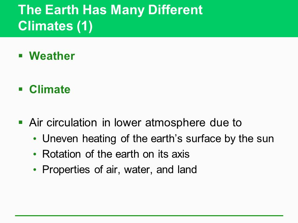 The Earth Has Many Different Climates (1)