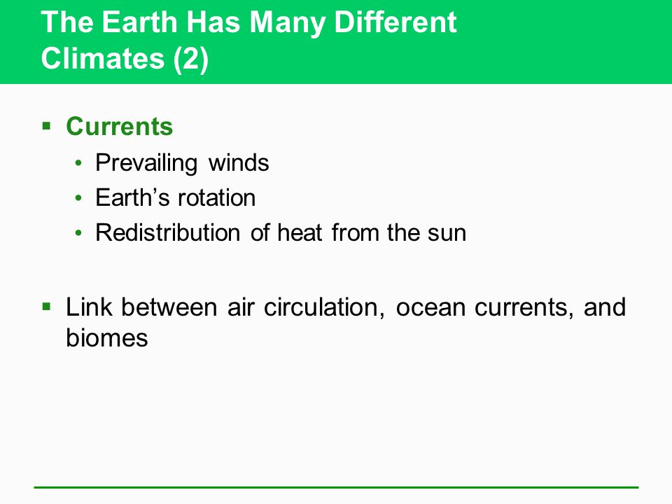 The Earth Has Many Different Climates (2)
