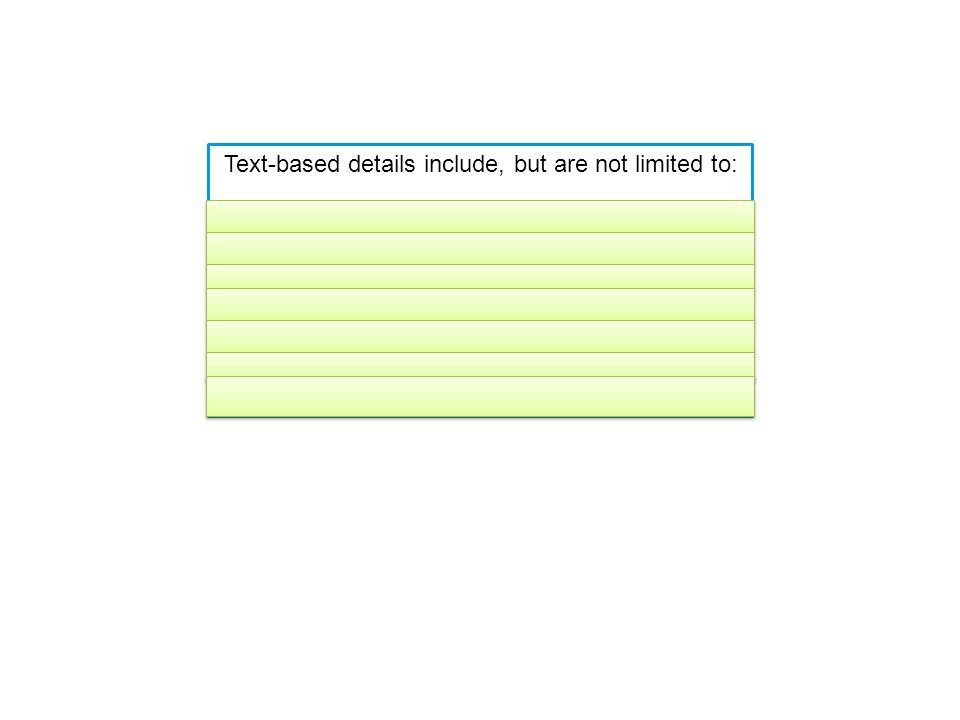 Text-based details include, but are not limited to: