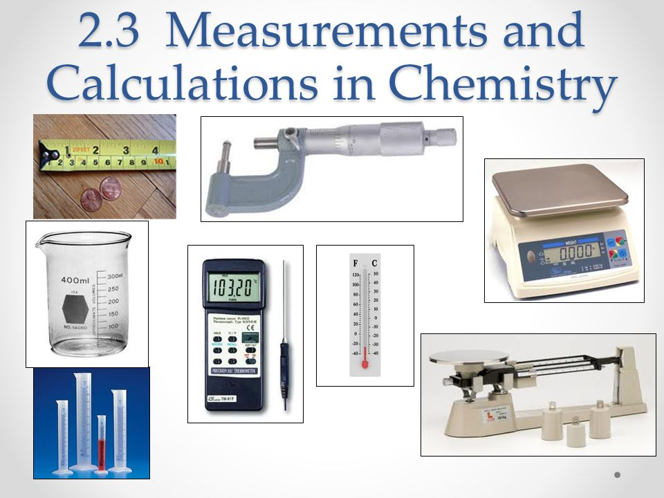 2.3 Measurements and Calculations in Chemistry