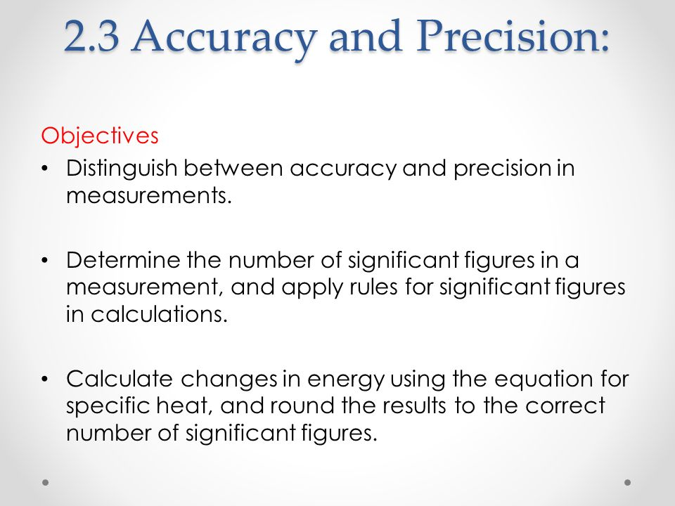 2.3 Accuracy and Precision: