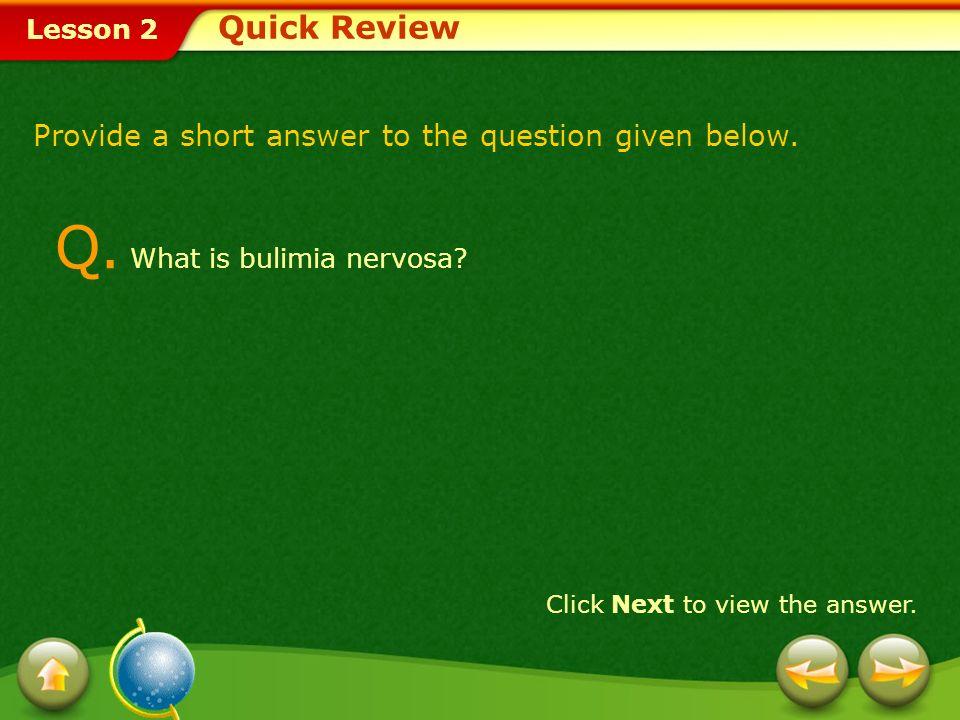 Q. What is bulimia nervosa