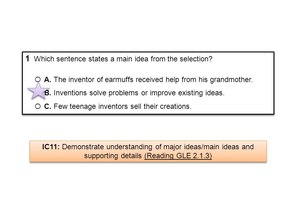 1 Which sentence states a main idea from the selection
