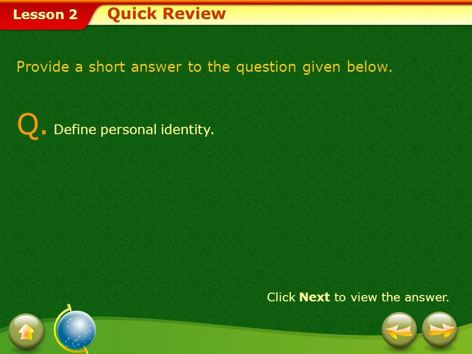 Q. Define personal identity.