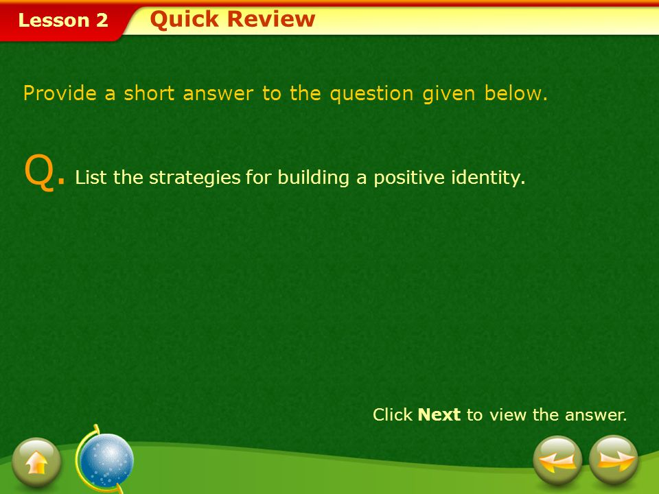 Q. List the strategies for building a positive identity.