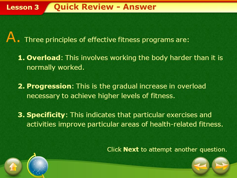 A. Three principles of effective fitness programs are: