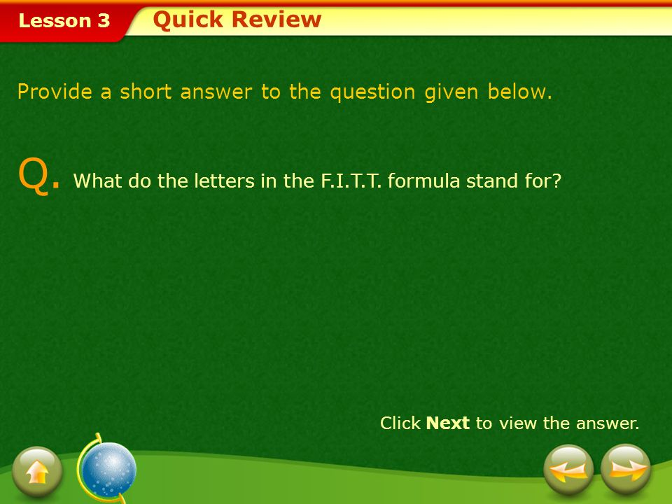 Q. What do the letters in the F.I.T.T. formula stand for