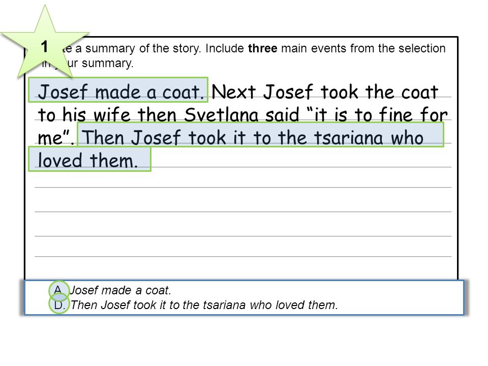 1 5 Write a summary of the story. Include three main events from the selection in your summary.