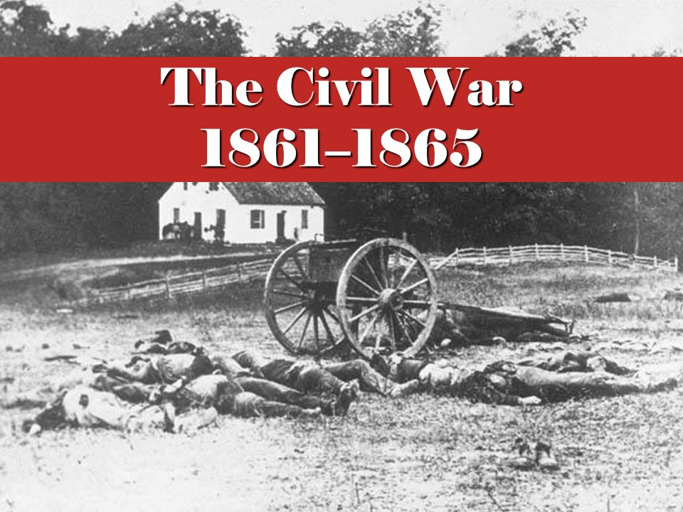 The Civil War 1861–1865