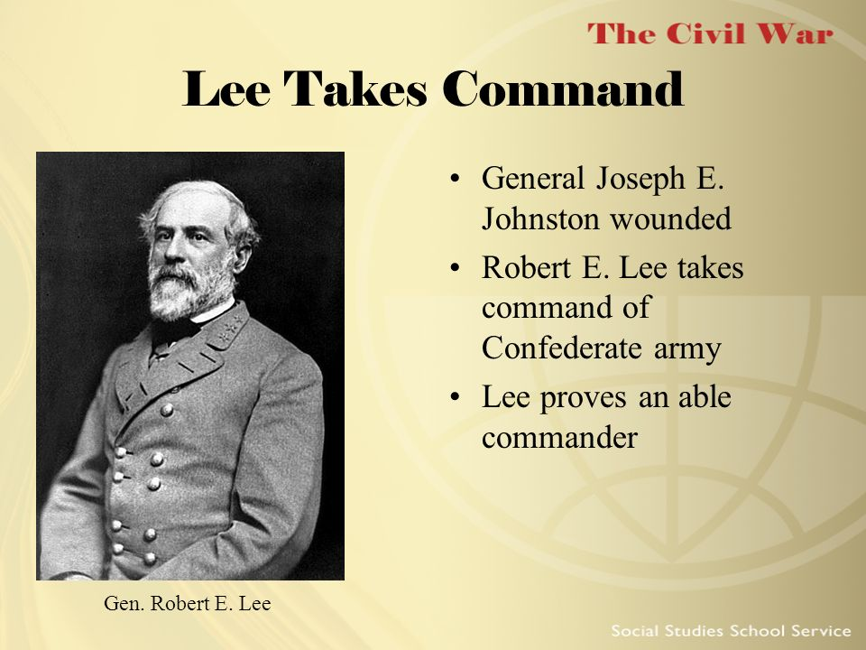 Lee Takes Command General Joseph E. Johnston wounded