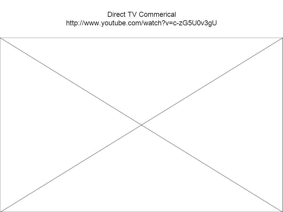 Direct TV Commerical http://www.youtube.com/watch v=c-zG5U0v3gU