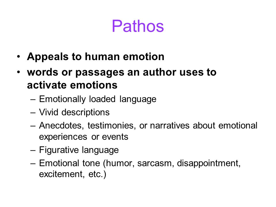 Pathos Appeals to human emotion