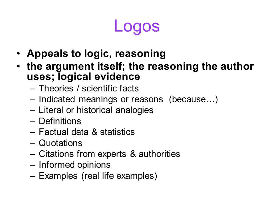 Logos Appeals to logic, reasoning
