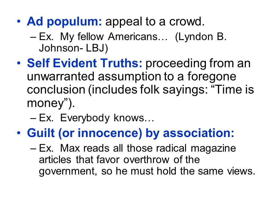 Ad populum: appeal to a crowd.