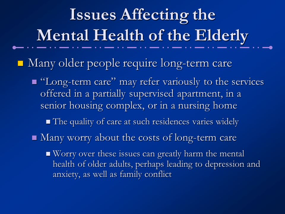 "mental health of geriatric population comparison The population of older americans is itself getting older the ""oldest old"" group   in 1992, 13 percent of older adults as a group were poor (compared to nearly  15  what about the mental health of older adults older people ."