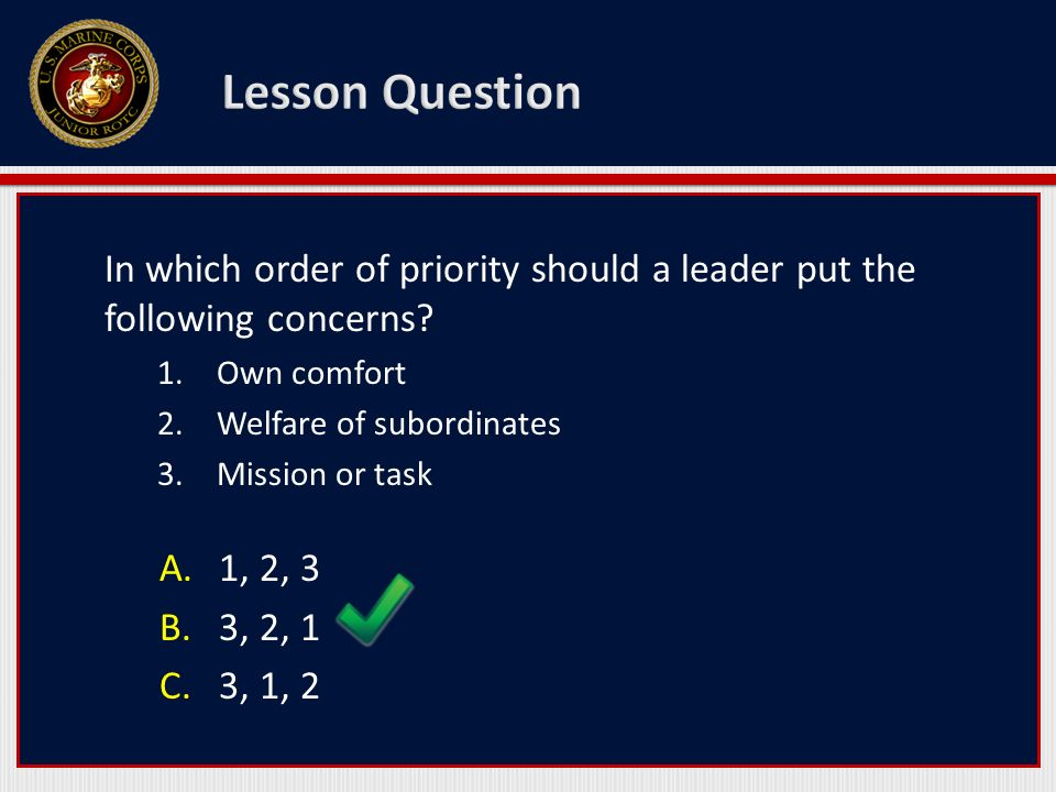 Lesson Question In which order of priority should a leader put the following concerns Own comfort.