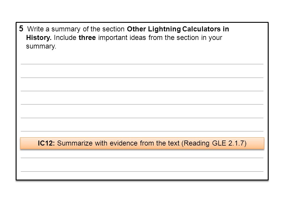 IC12: Summarize with evidence from the text (Reading GLE 2.1.7)