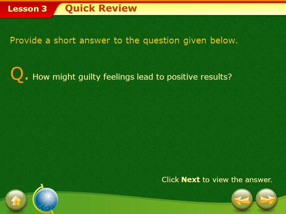 Q. How might guilty feelings lead to positive results