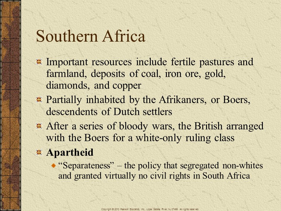 Southern Africa Important resources include fertile pastures and farmland, deposits of coal, iron ore, gold, diamonds, and copper.