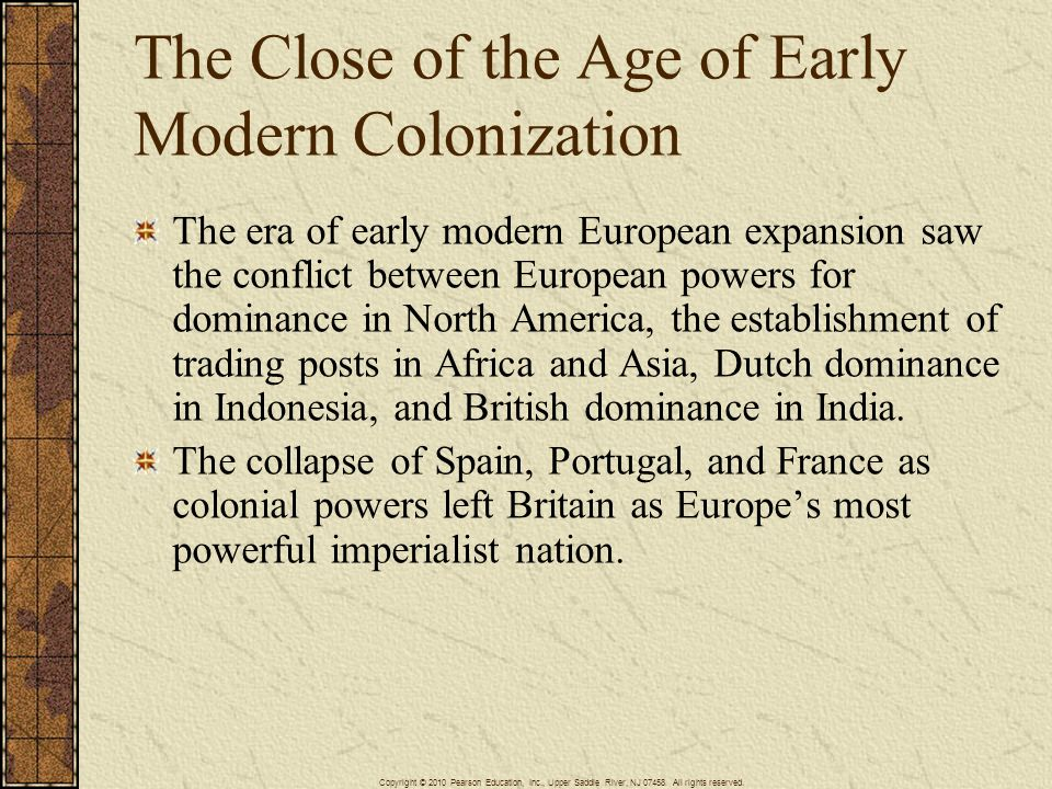 The Close of the Age of Early Modern Colonization