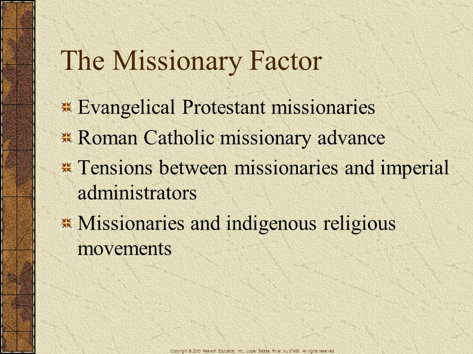 The Missionary Factor Evangelical Protestant missionaries