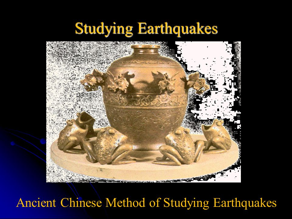 Ancient Chinese Method of Studying Earthquakes