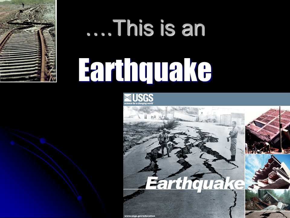 ….This is an Earthquake
