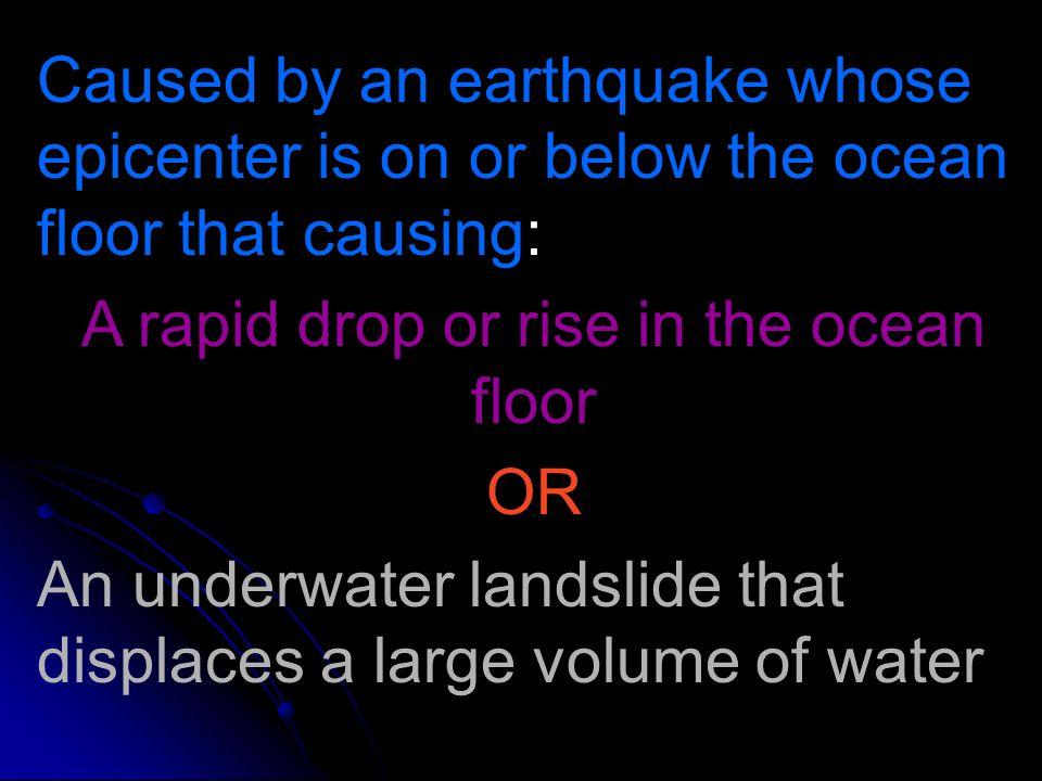 A rapid drop or rise in the ocean floor