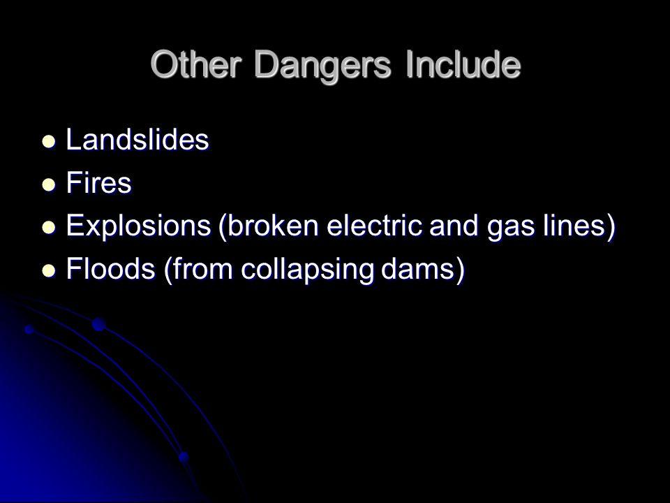 Other Dangers Include Landslides Fires