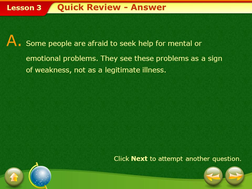 A. Some people are afraid to seek help for mental or