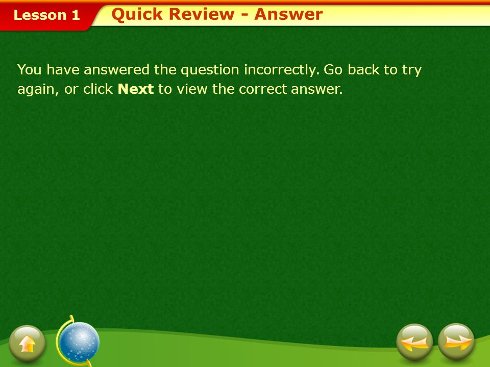 Quick Review - AnswerYou have answered the question incorrectly.