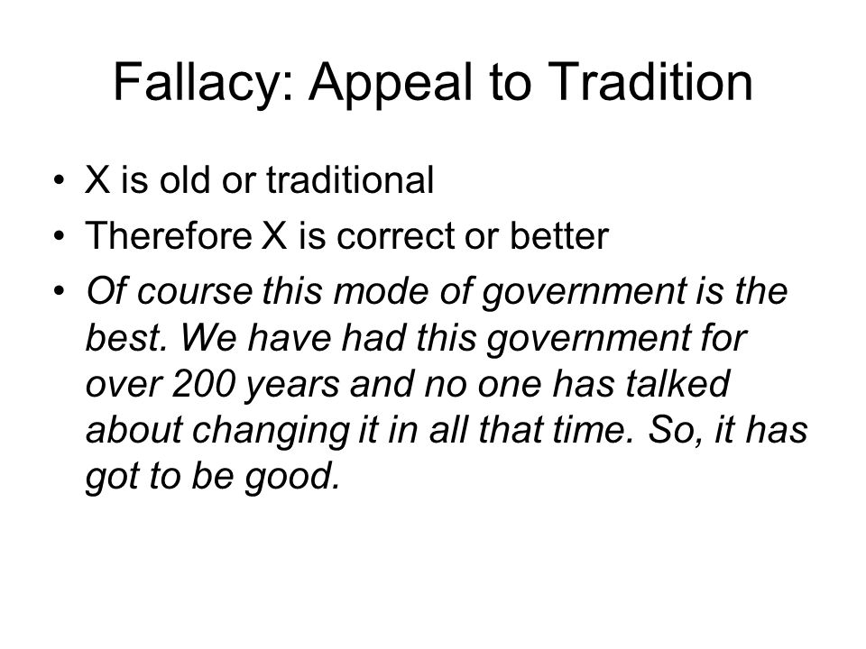 Fallacy: Appeal to Tradition
