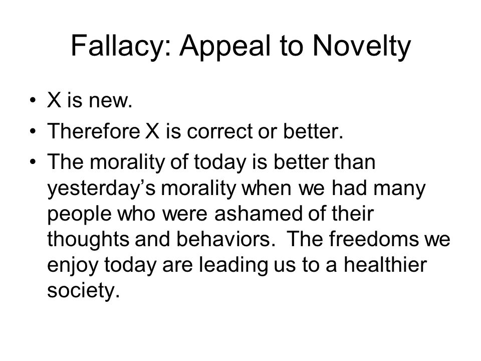 Fallacy: Appeal to Novelty