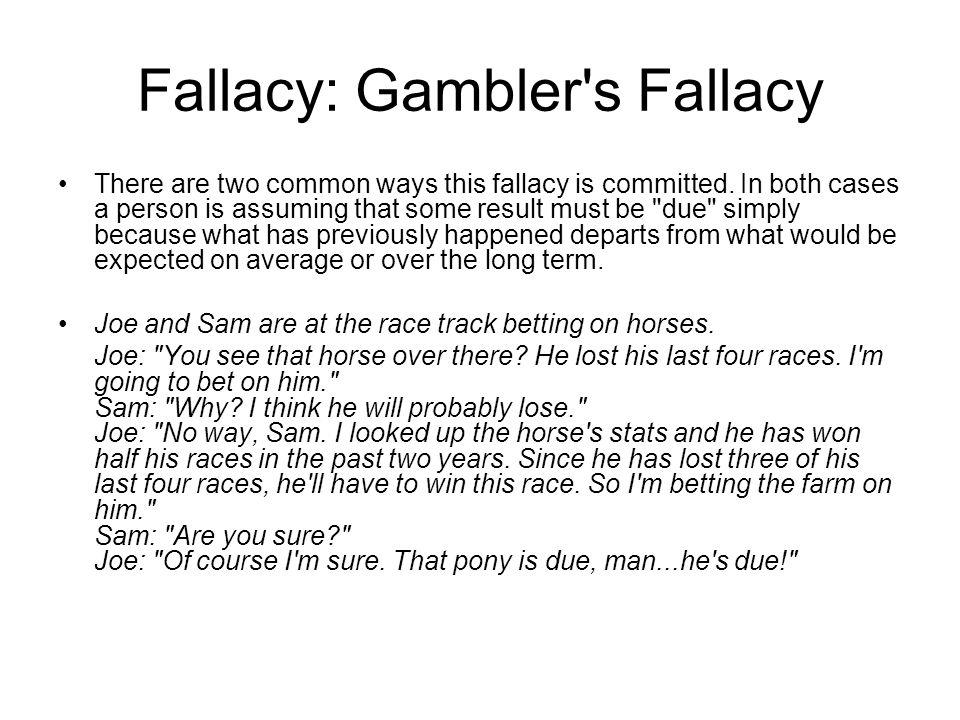 Fallacy: Gambler s Fallacy