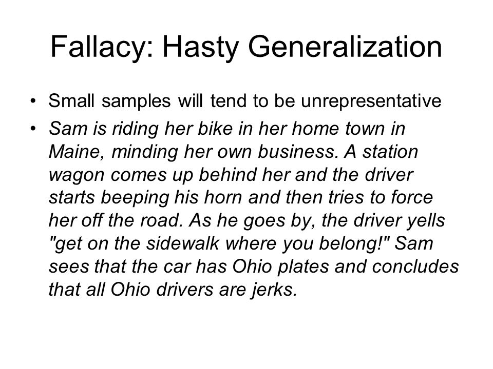 Fallacy: Hasty Generalization