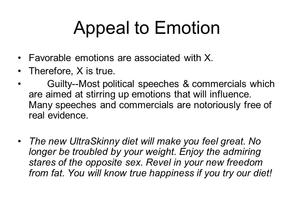 Appeal to Emotion Favorable emotions are associated with X.