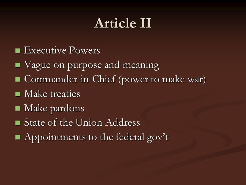 Article II Executive Powers Vague on purpose and meaning