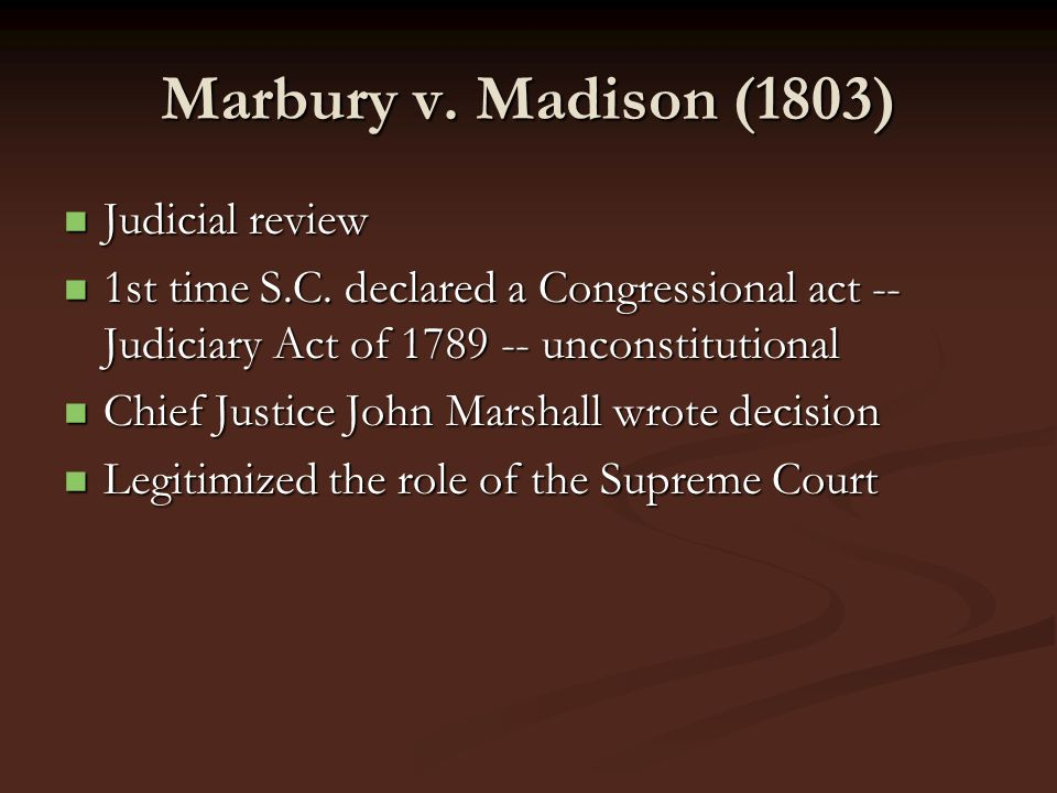 Marbury v. Madison (1803) Judicial review