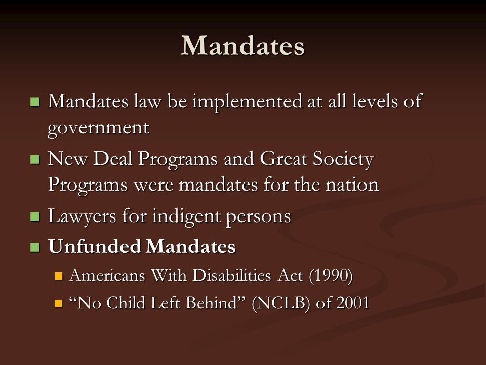 Mandates Mandates law be implemented at all levels of government