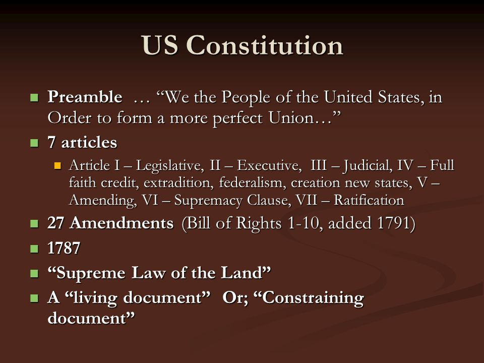 US Constitution Preamble … We the People of the United States, in Order to form a more perfect Union…