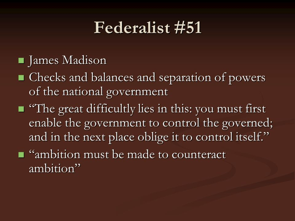 Federalist #51 James Madison