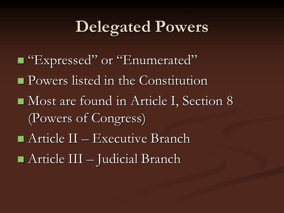 Delegated Powers Expressed or Enumerated