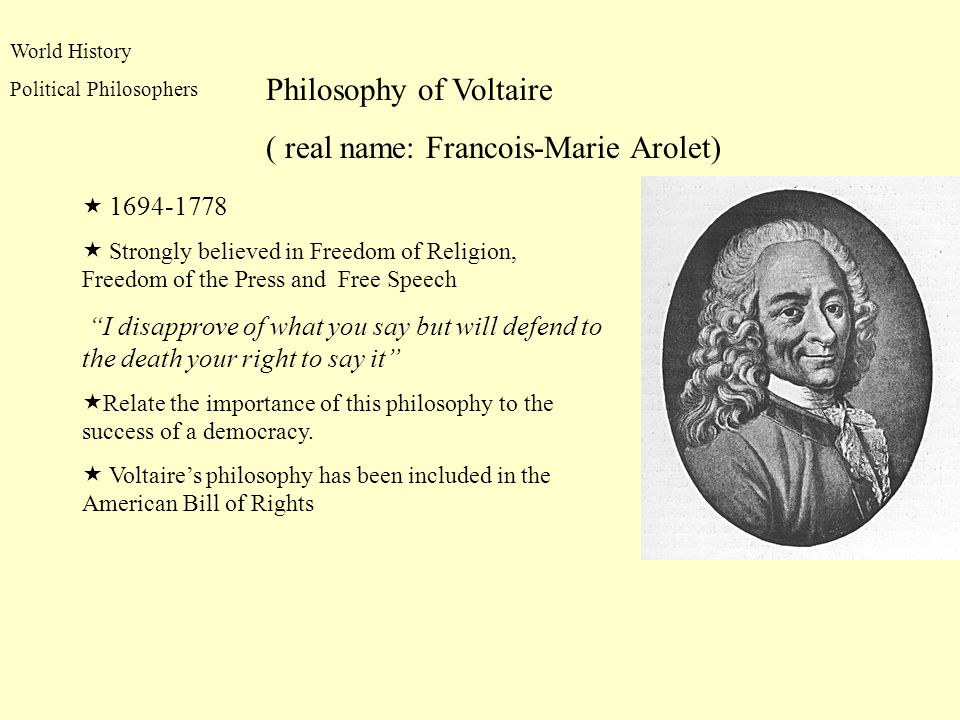 Philosophy of Voltaire ( real name: Francois-Marie Arolet)