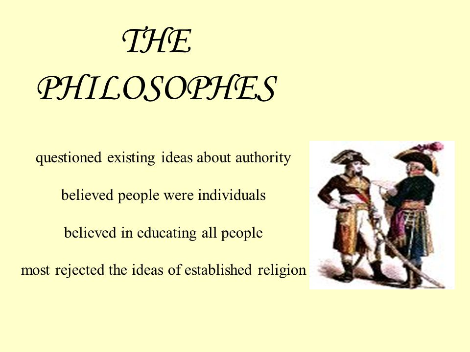 THE PHILOSOPHES questioned existing ideas about authority