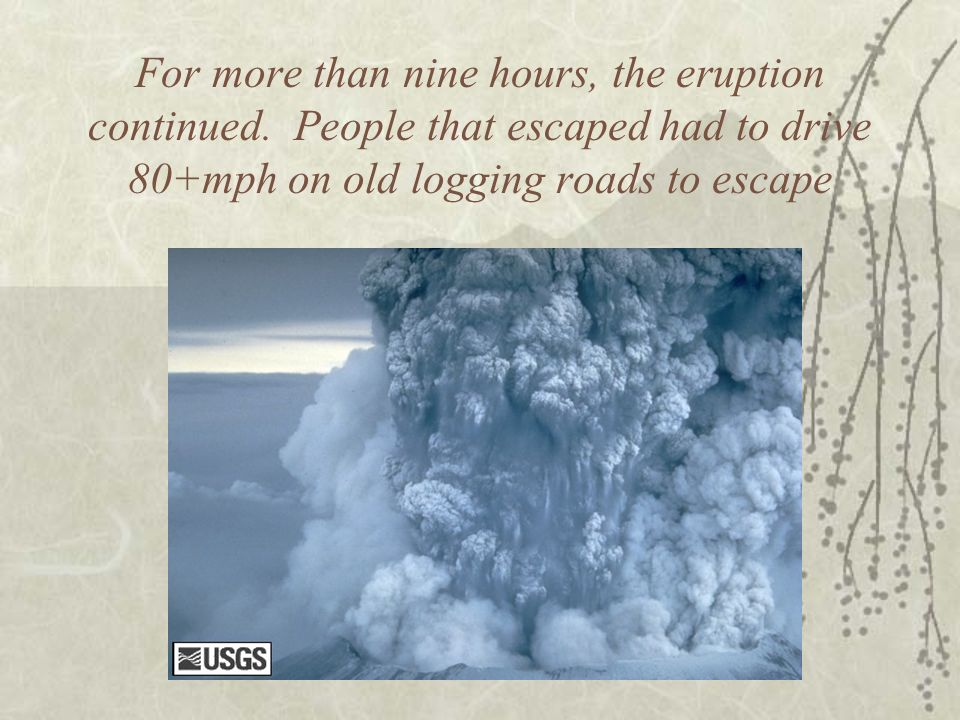 For more than nine hours, the eruption continued