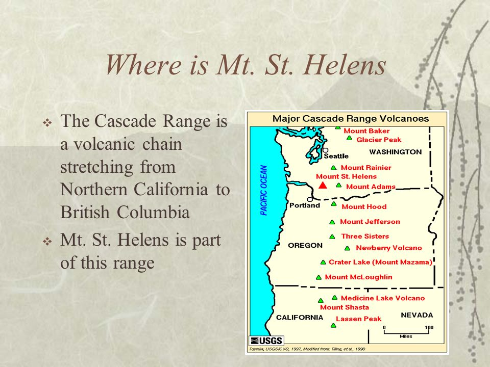 Where is Mt. St. Helens The Cascade Range is a volcanic chain stretching from Northern California to British Columbia.